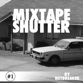 Shutter Mixtape #1 by Nutbreaker