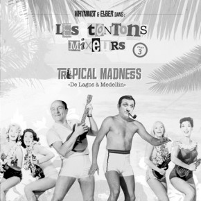 "Les Tontons Mixeurs Vol.3 ""Tropical Madness"""