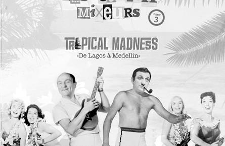 """Les Tontons Mixeurs Vol.3 """"Tropical Madness"""""""